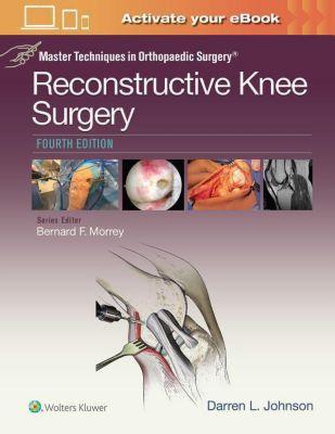 Master Techniques in Orthopaedic Surgery: Reconstructive Knee Surgery, 4 Vols., Darren L. Johnson