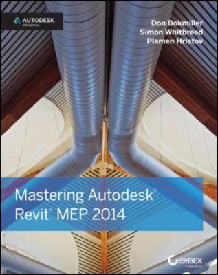 Mastering Autodesk Revit MEP 2014, Don Bokmiller, Simon Whitbread, Plamen Hristov