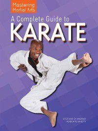 Mastering Martial Arts: A Complete Guide to Karate, Stefano Di Marino, Roberto Ghetti