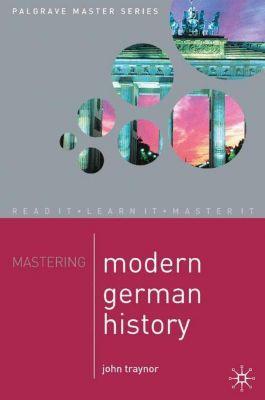 Mastering Modern German History, John Traynor