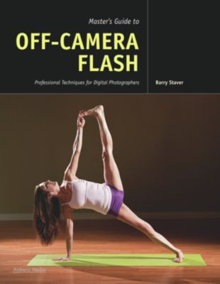 Master's Guide to Off-Camera Flash, Barry Staver