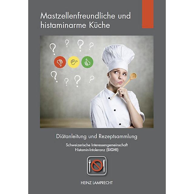 Mastzellenfreundliche und histaminarme Küche Buch ...