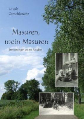 Masuren, mein Masuren - Ursula Greschkowitz  