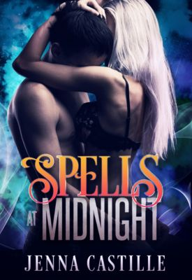 Matched by Magic: Spells at Midnight, Match by Magic Book 1, Jenna Castille