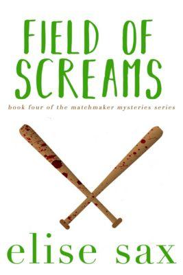 Matchmaker Mysteries: Field of Screams, Elise Sax