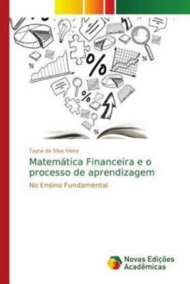 Matemática Financeira e o processo de aprendizagem, Tayna da Silva Vieira