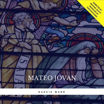 Mateo Jovan: The Adventures of a Modern Day Prophet, Garcia Mann