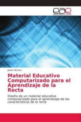 Material Educativo Computarizado para el Aprendizaje de la Recta, Javier Herrera