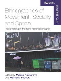 Material Mediations: People and Things in a World of Movement: Ethnographies of Movement, Sociality and Space