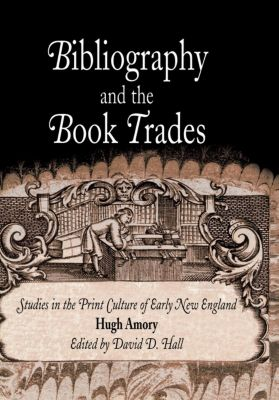 Material Texts: Bibliography and the Book Trades, Hugh Amory