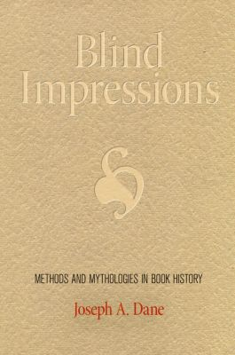 Material Texts: Blind Impressions, Joseph A. Dane