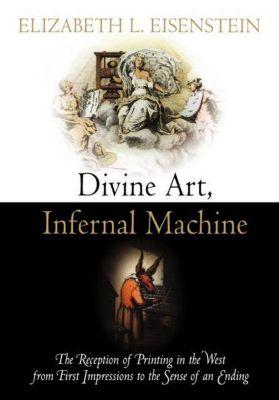 Material Texts: Divine Art, Infernal Machine, Elizabeth L. Eisenstein