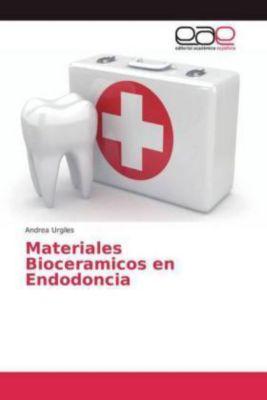 Materiales Bioceramicos en Endodoncia, Andrea Urgiles