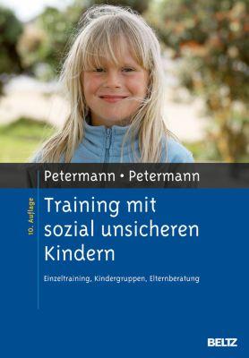Materialien für die klinische Praxis: Training mit sozial unsicheren Kindern, Franz Petermann, Ulrike Petermann