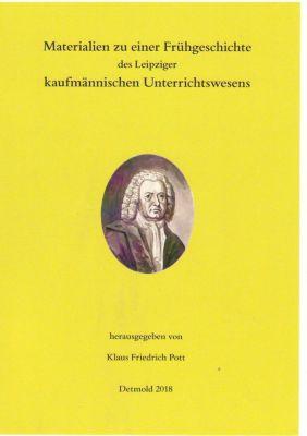 Materialien zu einer Frühgeschichte des Leipziger kaufmännischen Unterrichtswesens