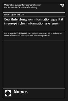 Materialien zur rechtswissenschaftlichen Medien- und Informationsforschung: Gewährleistung von Informationsqualität in europäischen Informationssystemen, Lena-Sophie Deissler