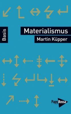 Materialismus, Martin Küpper