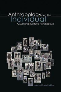 Materializing Culture: Anthropology and the Individual