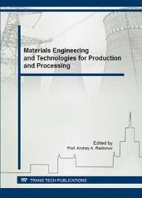 Materials Engineering and Technologies for Production and Processing