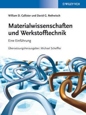 Materialwissenschaften und Werkstofftechnik, William D. Callister, David G. Rethwisch