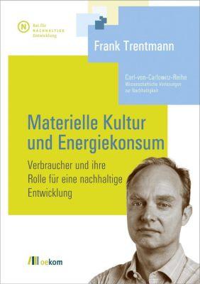 Materielle Kultur und Energiekonsum, Frank Trentmann
