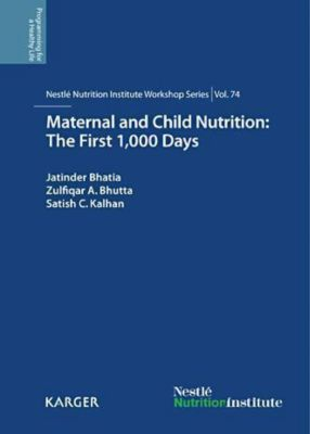 Maternal and Child Nutrition: The First 1,000 Days