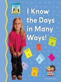 Math Made Fun: I Know the Days in Many Ways!, Tracy Kompelien
