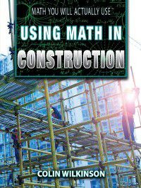 Math You Will Actually Use: Using Math in Construction, Colin Wilkinson