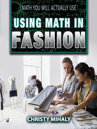 Math You Will Actually Use: Using Math in Fashion, Christy Mihaly