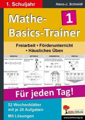 Mathe-Basics-Trainer  /  1. Schuljahr, Hans-J. Schmidt