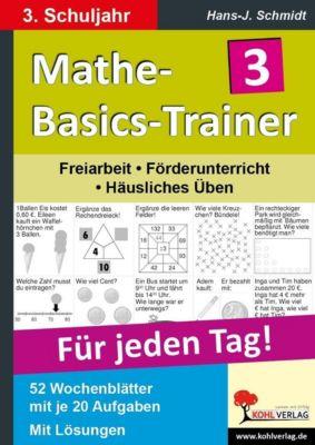 Mathe-Basics-Trainer 3. Schuljahr, Hans J Schmidt
