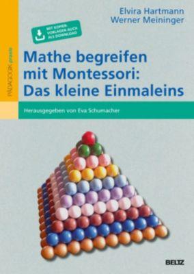 Mathe begreifen mit Montessori: Das kleine Einmaleins, Elvira Hartmann, Werner Meininger