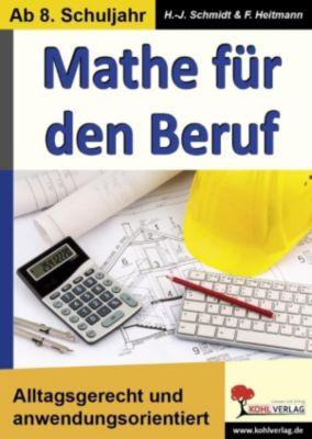 Mathe für den Beruf, Friedhelm Heitmann, Hans-J. Schmidt