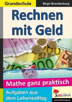 Mathe ganz praktisch - Rechnen mit Geld, Grundschule, Birgit Brandenburg