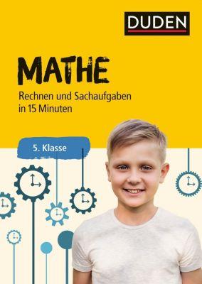Mathe in 15 Minuten - Rechnen und Sachaufgaben 5. Klasse