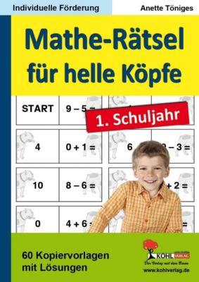 Mathe-Rätsel für helle Köpfe / 1. Schuljahr, Anette Töniges