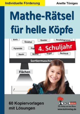 Mathe-Rätsel für helle Köpfe / 4. Schuljahr, Anette Töniges