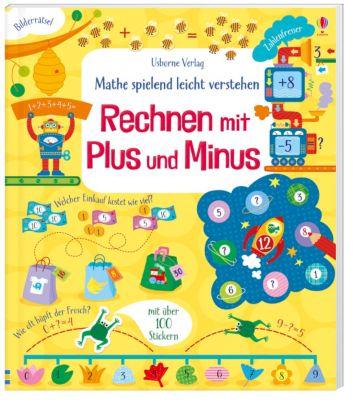 Mathe spielend leicht verstehen: Rechnen mit Plus und Minus, Rosie Hore