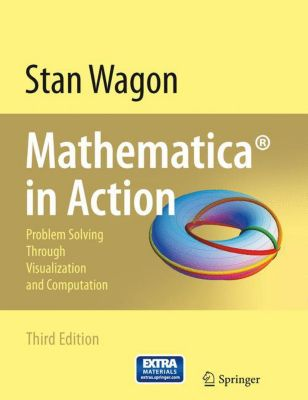 Mathematica® in Action, Stan Wagon