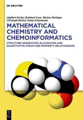 Mathematical Chemistry and Chemoinformatics, Adalbert Kerber, Reinhard Laue, Markus Meringer, Christoph Rücker, Emma Schymanski