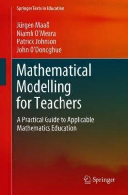 Mathematical Modelling for Teachers, Jürgen Maass, Patrick Johnson