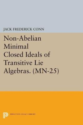 Mathematical Notes: Non-Abelian Minimal Closed Ideals of Transitive Lie Algebras. (MN-25), Jack Frederick Conn