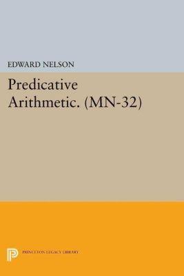 Mathematical Notes: Predicative Arithmetic. (MN-32), Edward Nelson