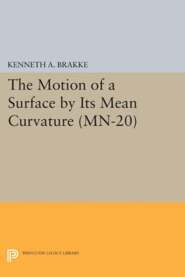 Mathematical Notes: The Motion of a Surface by Its Mean Curvature. (MN-20), Kenneth A. Brakke