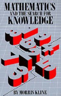 Mathematics and the Search for Knowledge, Morris Kline