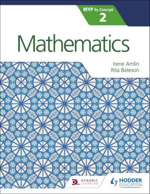 Mathematics for the IB MYP 2, Irina Amlin, Rita Bateson