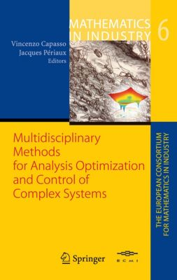 Mathematics in Industry: Multidisciplinary Methods for Analysis, Optimization and Control of Complex Systems