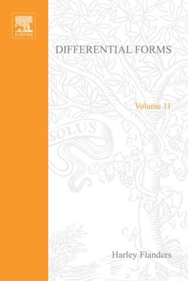 Mathematics in Science and Engineering: Differential Forms with Applications to the Physical Sciences by Harley Flanders