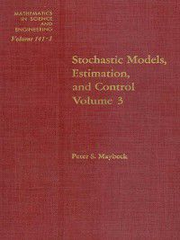 Mathematics in Science and Engineering: Mathematics in Science and Engineering, Volume 3, Peter S. Maybeck