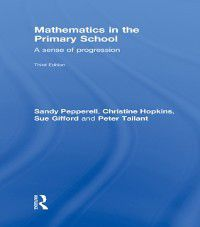 Mathematics in the Primary School, Sue Gifford, Christine Hopkins, Peter Tallant, Sandy Pepperell